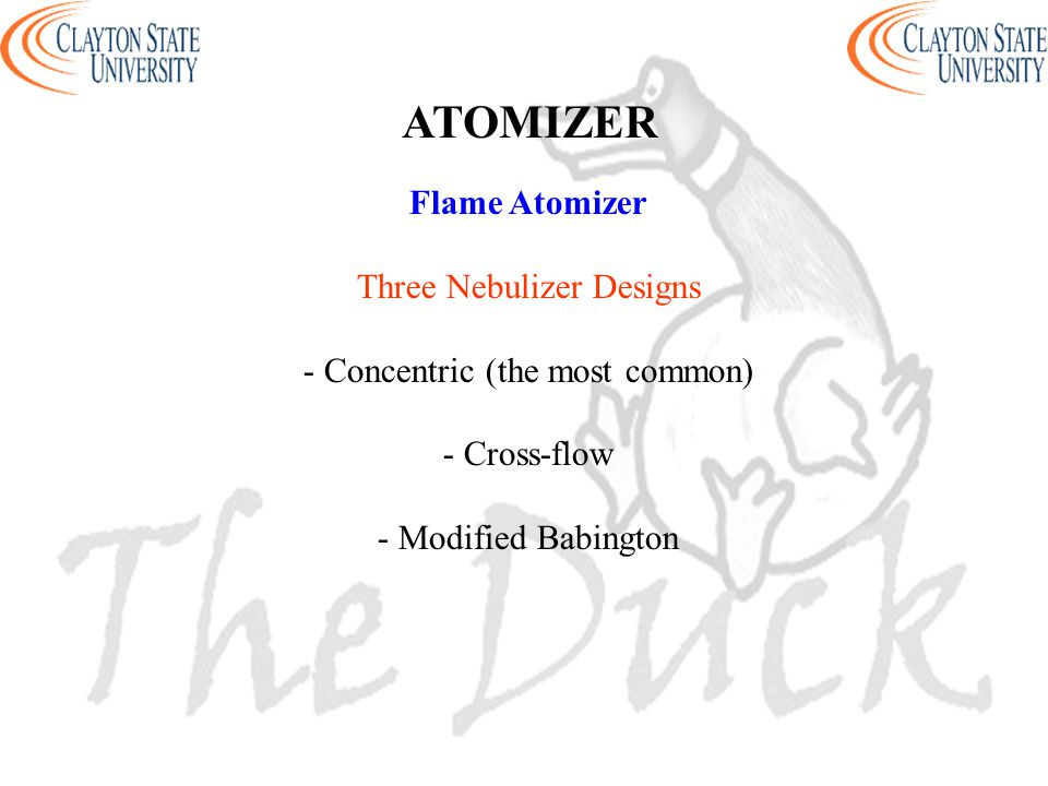 Flame Atomizer Three Nebulizer Designs - Concentric (the most common) - Cross-flow - Modified Babington ATOMIZER