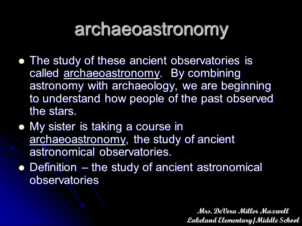 astronomical observatories You have probably heard about stargazers of the past such as the ancient Egyptians, the builders of Stonehenge, and the May