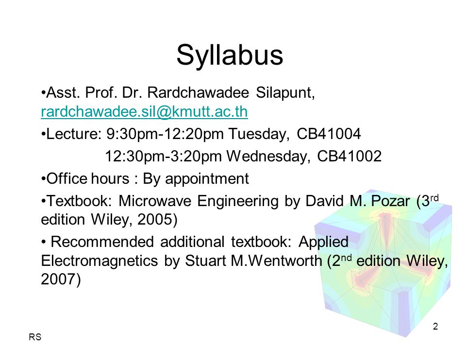 RS 2 Syllabus Asst. Prof. Dr. Rardchawadee Silapunt, rardchawadee.sil@kmutt.ac.th rardchawadee.sil@kmutt.ac.th Lecture: 9:30pm-12:20pm Tuesday, CB4100