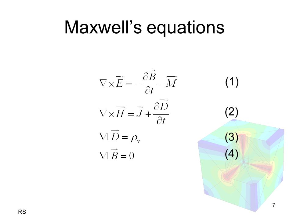 RS 7 Maxwell's equations (1) (2) (3) (4)