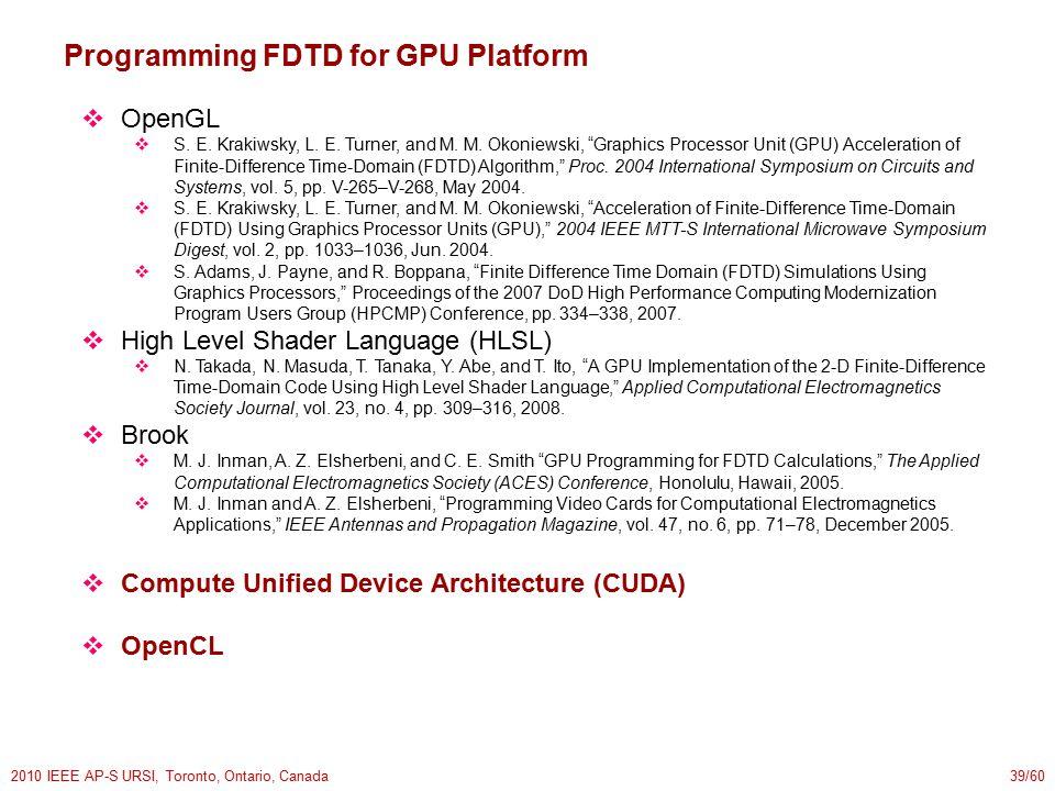 2010 IEEE AP-S URSI, Toronto, Ontario, Canada39/60 Programming FDTD for GPU Platform  OpenGL  S.