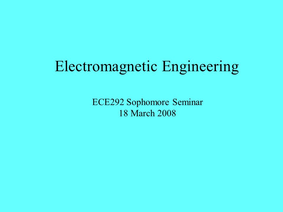 Classes in Electromagnetics ECE430 Microwave Millimeter Wave Circuits (3 cr) Telegrapher's and wave equations; characteristic impedance, wave velocity and wave number; physical transmission lines, including coax, microstrip and stripline; circuit analysis techniques, reflection coefficient and power flow, impedance analysis, impedance matching techniques and Smith Chart; S-parameters, Wilkinson power dividers, circulators and hybrid couplers; transformers and filters Prereq: ECE330 Semesters: Fall, 2009; Spring, 2011 ECE432 Applications of Electromagnetic Theory Maxwell's equations; Poynting's vector and Poynting's Theorem; Wave equation with solutions (vector and scalar, homogeneous and inhomogeneous), Helmholtz equation; plane waves, reflection and refraction; introduction to classical electrodynamics, radiation from accelerated charges, introduction to antenna theory, transmission lines, waveguides and fiber optics, etc.