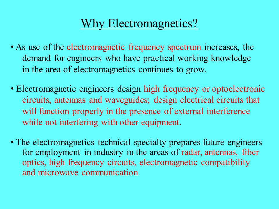 Classes in Electromagnetics ECE536 Wave Propagation and Scattering (3 cr) ECE538 Electromagnetic Simulation (3 cr) ECE539 Advanced Topics in Electromagnetics (3 cr) Prereq: ECE530