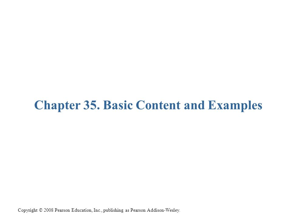 Copyright © 2008 Pearson Education, Inc., publishing as Pearson Addison-Wesley.