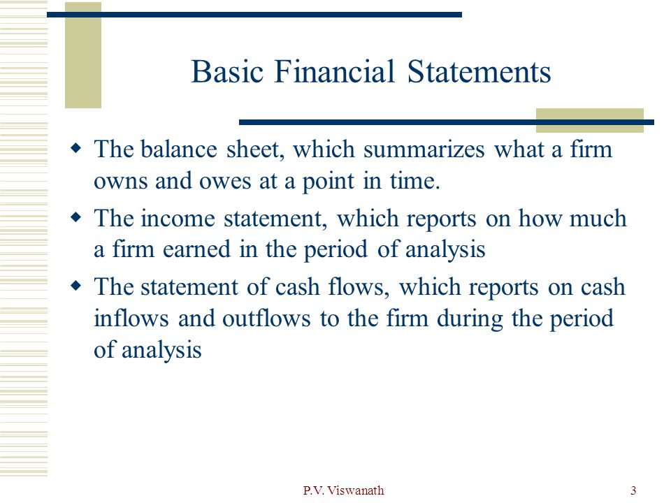 P.V. Viswanath4 The Balance Sheet This is what we can see from the firm's balance sheet…