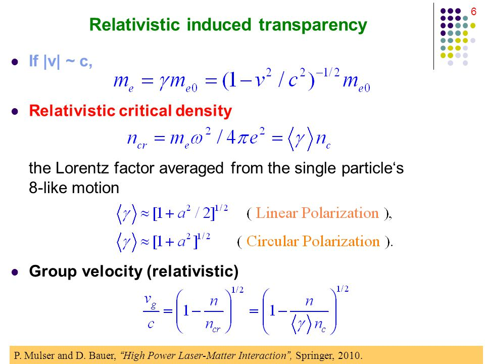 6 Relativistic induced transparency If |v| ~ c, Group velocity (relativistic) Relativistic critical density the Lorentz factor averaged from the single particle's 8-like motion P.