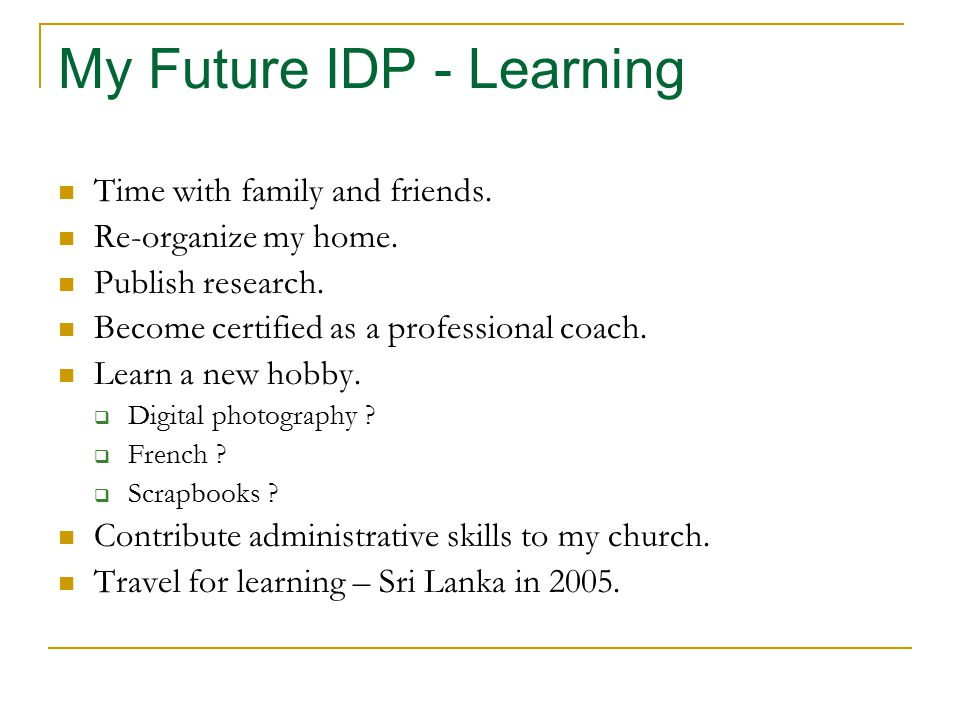 My Future IDP - Learning Time with family and friends.