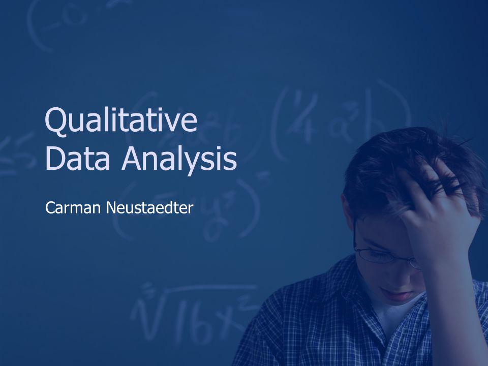 Qualitative Data Analysis Carman Neustaedter