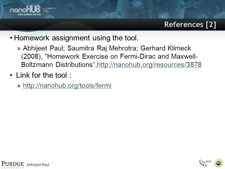 Abhijeet Paul References [2] Homework assignment using the tool.