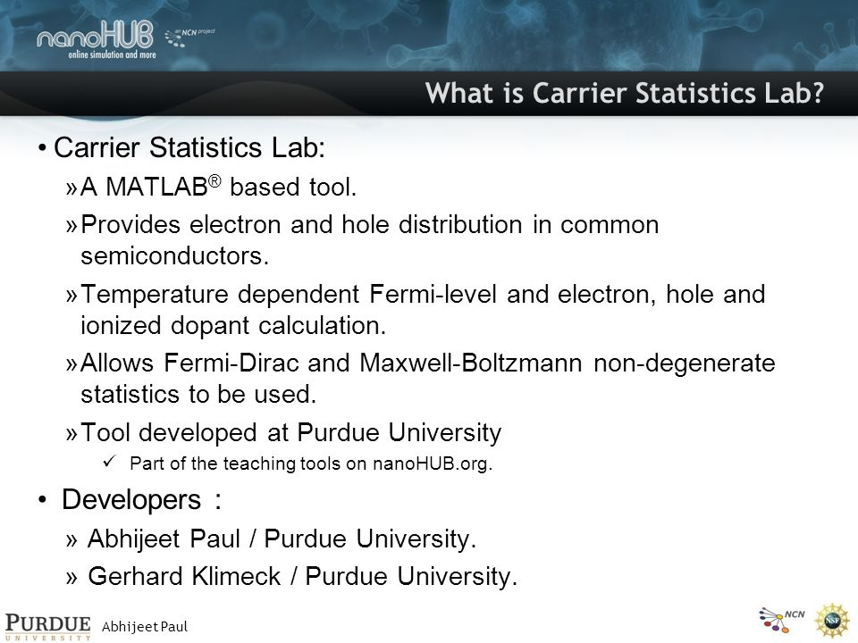 Abhijeet Paul What is Carrier Statistics Lab. Carrier Statistics Lab: »A MATLAB ® based tool.