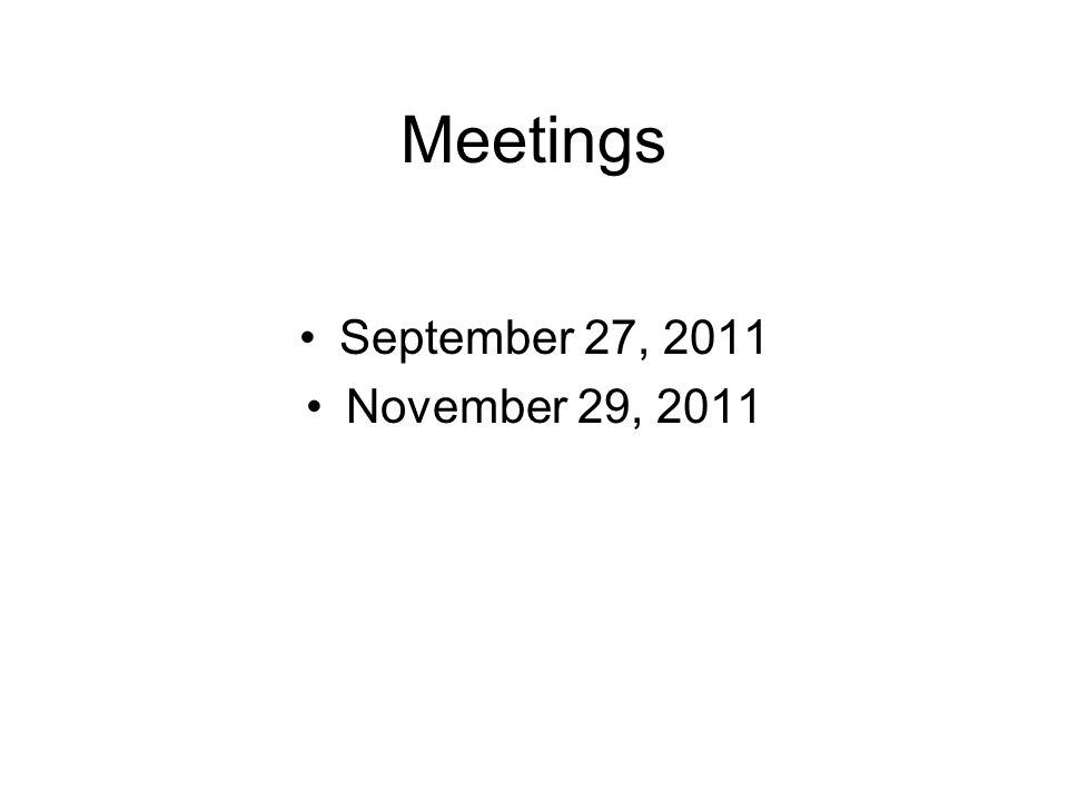 Meetings September 27, 2011 November 29, 2011