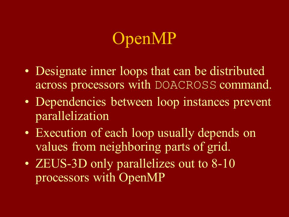 OpenMP Designate inner loops that can be distributed across processors with DOACROSS command.