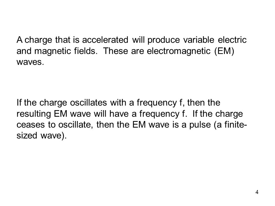 15 §22.5 Properties of EM Waves All EM waves in vacuum travel at the speed of light c.