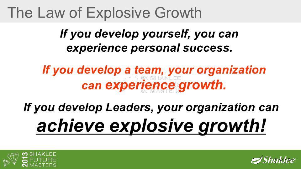 The Law of Explosive Growth If you develop yourself, you can experience personal success.