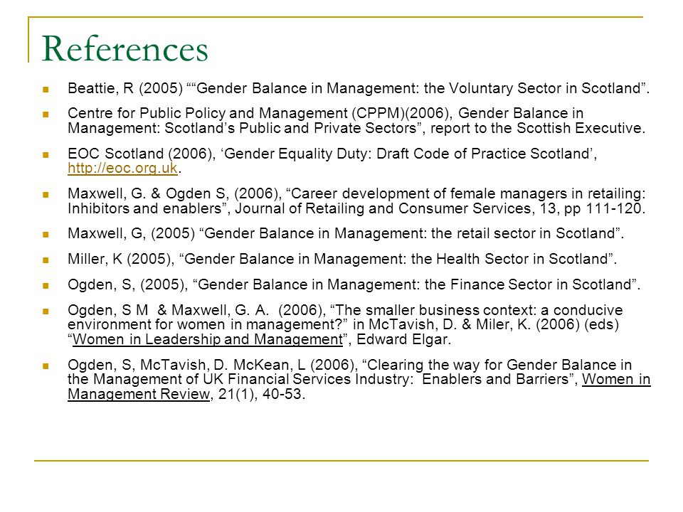 References Beattie, R (2005) Gender Balance in Management: the Voluntary Sector in Scotland .
