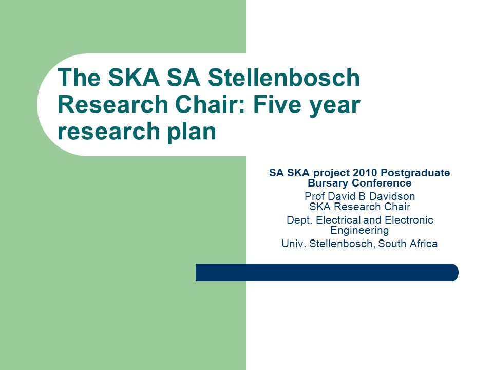 SA SKA project 2010 Postgraduate Bursary Conference Prof David B Davidson SKA Research Chair Dept.