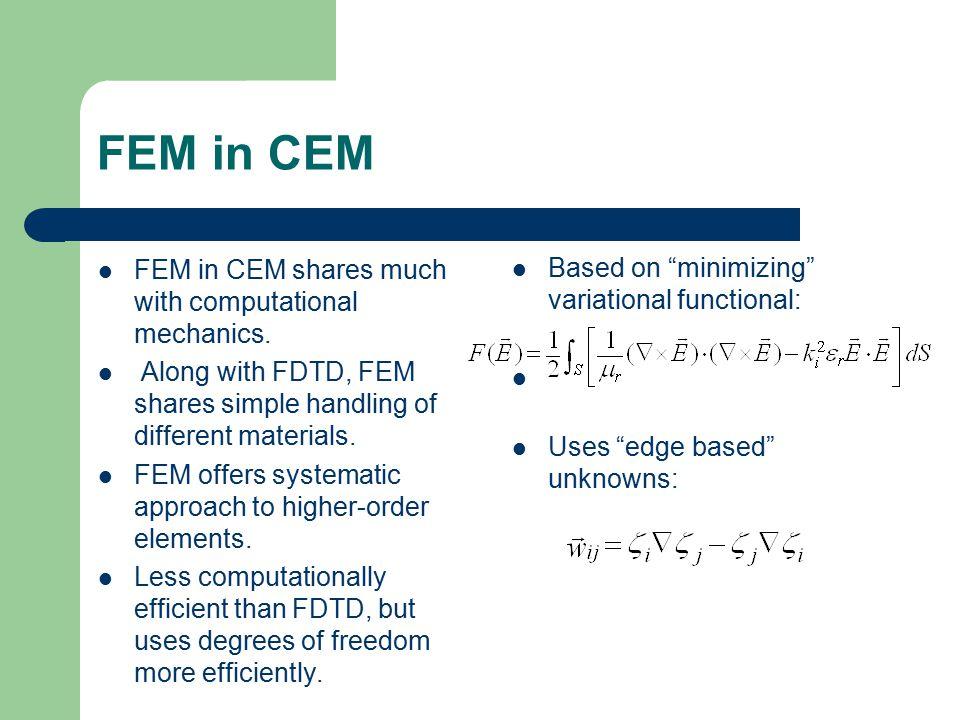 FEM in CEM FEM in CEM shares much with computational mechanics.