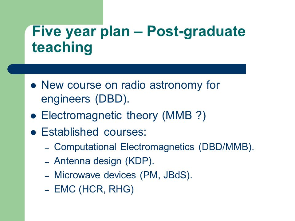 Five year plan – Post-graduate teaching New course on radio astronomy for engineers (DBD).