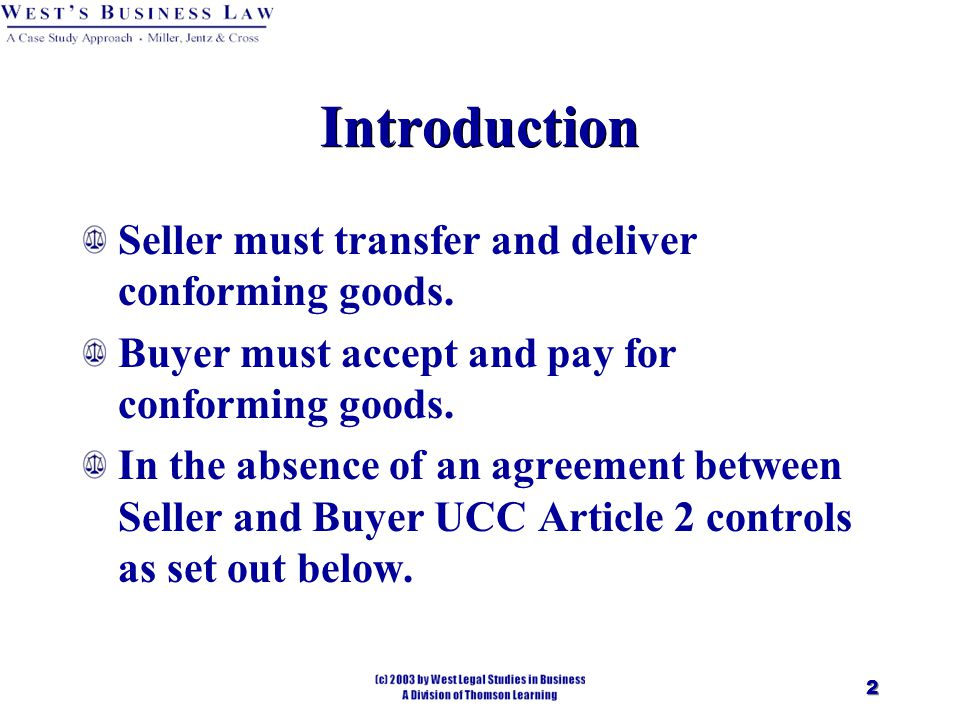 2 Introduction Seller must transfer and deliver conforming goods.