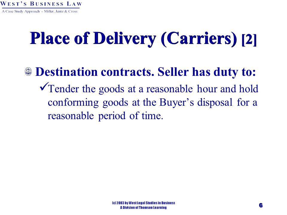 6 Place of Delivery (Carriers) [2] Destination contracts.