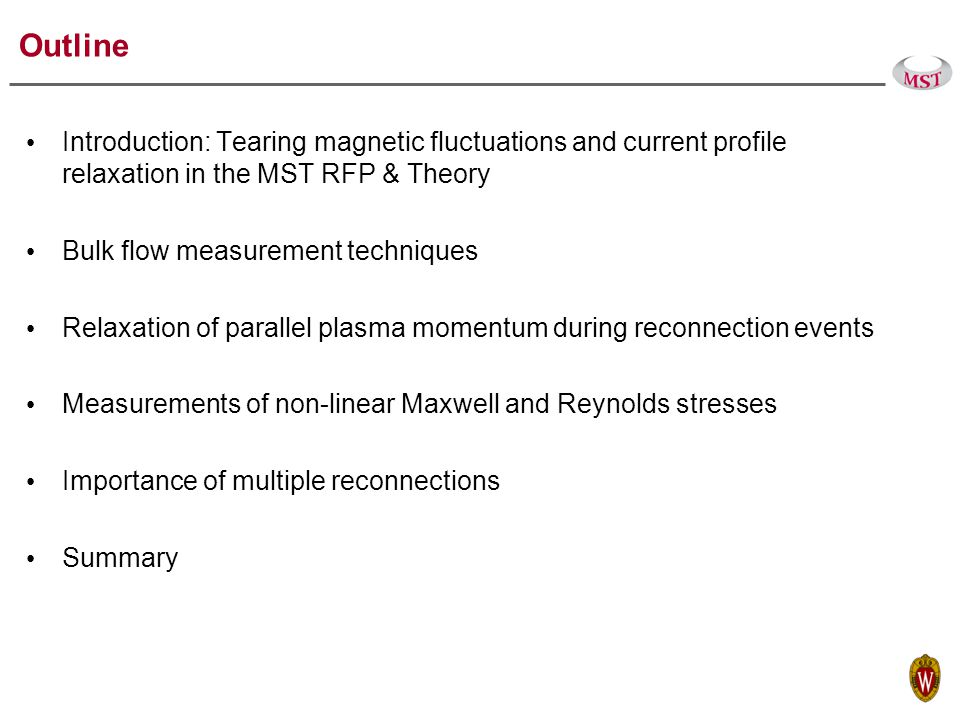 Summary Relaxation of the parallel momentum carried by the bulk ions is measured in the core and in the edge of the MST RFP plasma through the reconnection (relaxation) event.