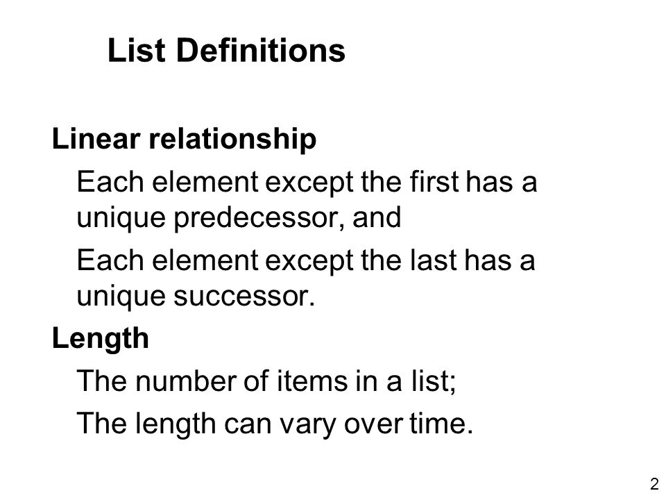 List Definitions Unsorted list A list in which data items are placed in no particular order; the only relationship between data elements is the list predecessor and successor relationships.
