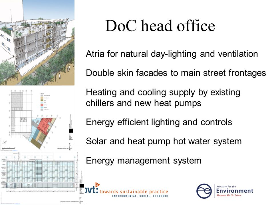 Atria for natural day-lighting and ventilation Double skin facades to main street frontages Heating and cooling supply by existing chillers and new he