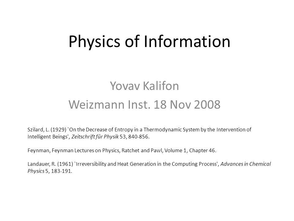 Physics of Information Yovav Kalifon Weizmann Inst.