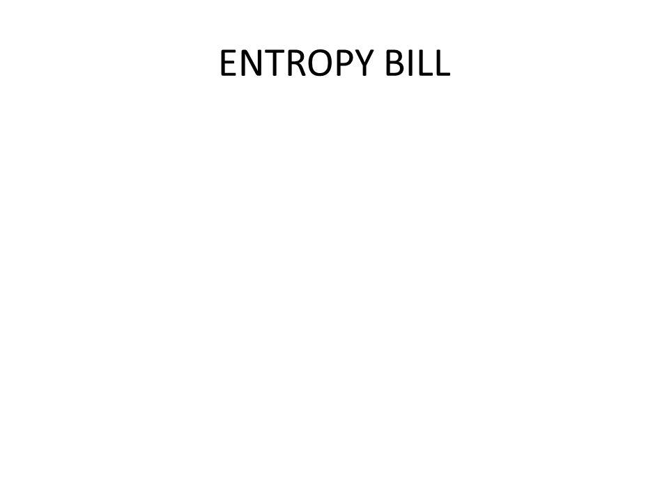 ENTROPY BILL