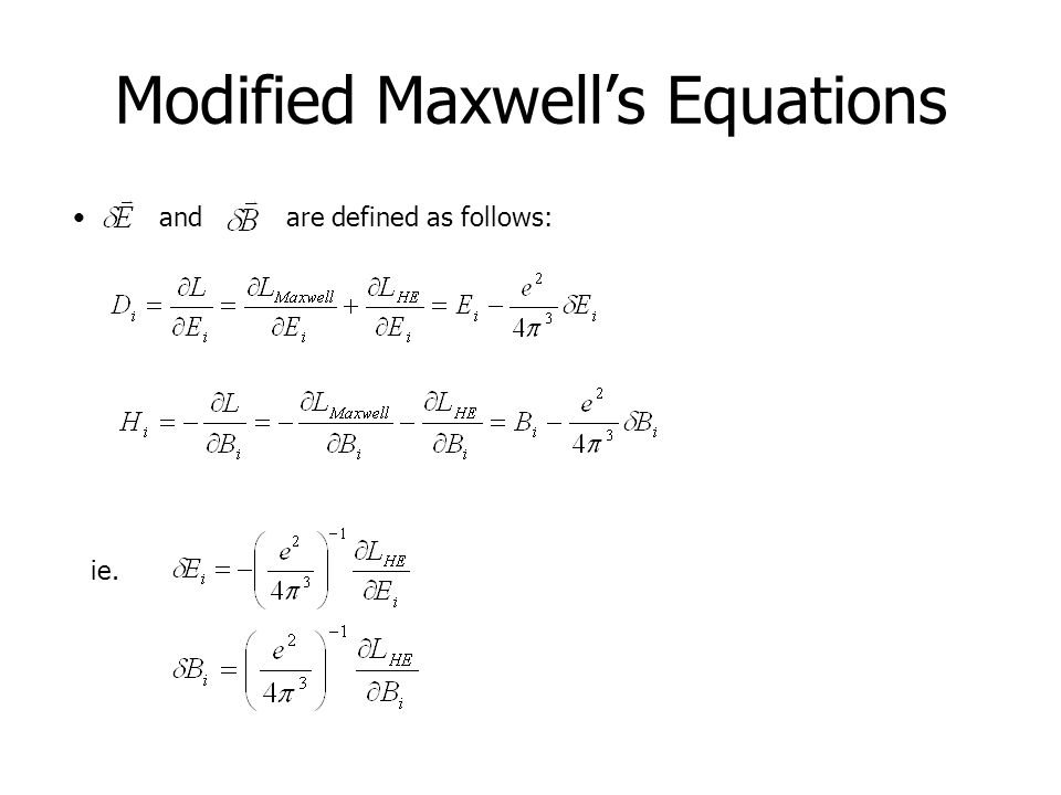 Modified Maxwell's Equations and are defined as follows: ie.