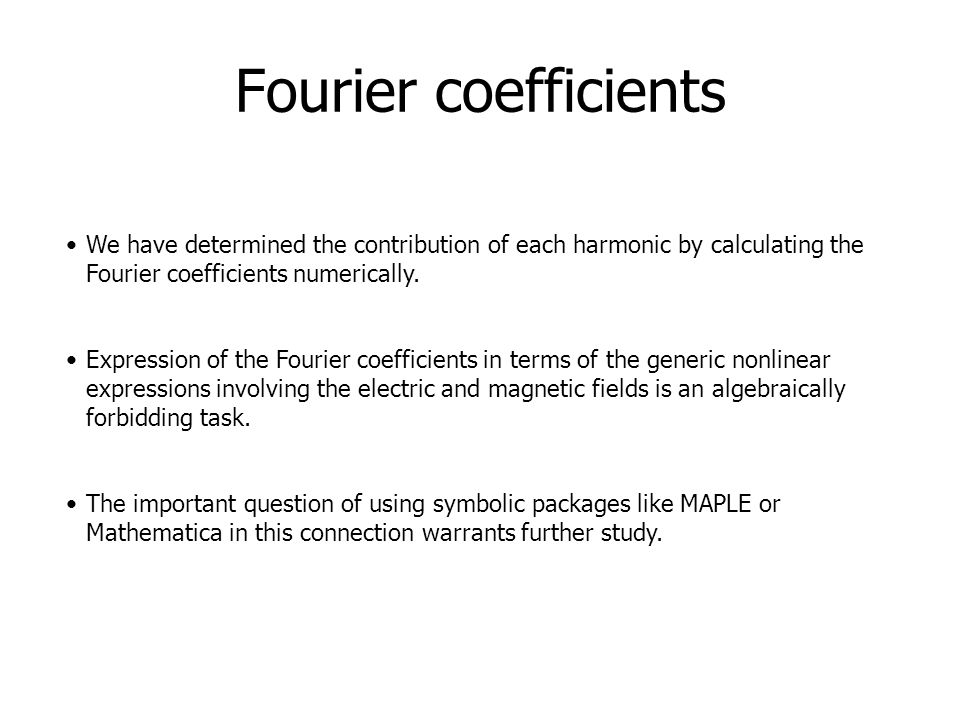 Fourier coefficients We have determined the contribution of each harmonic by calculating the Fourier coefficients numerically. Expression of the Fouri