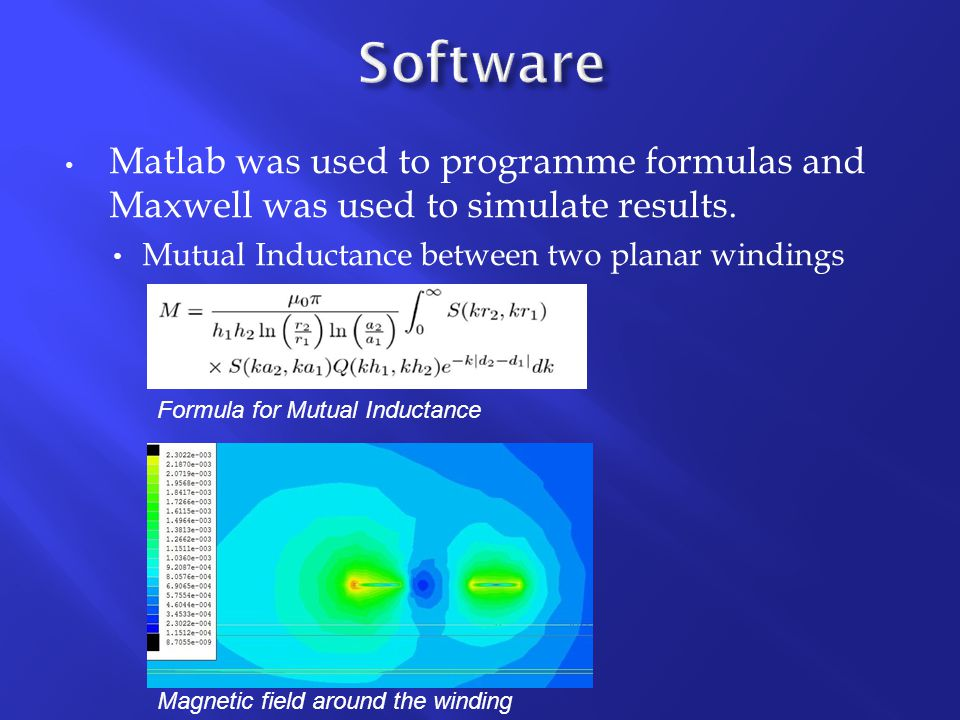 Matlab was used to programme formulas and Maxwell was used to simulate results.
