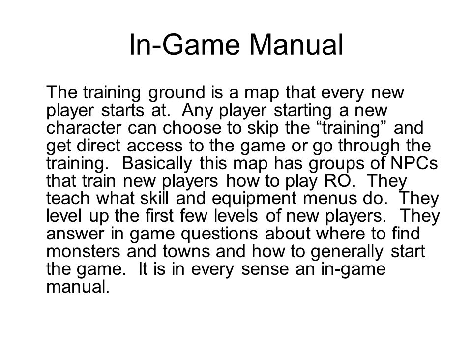 In-Game Manual The training ground is a map that every new player starts at.