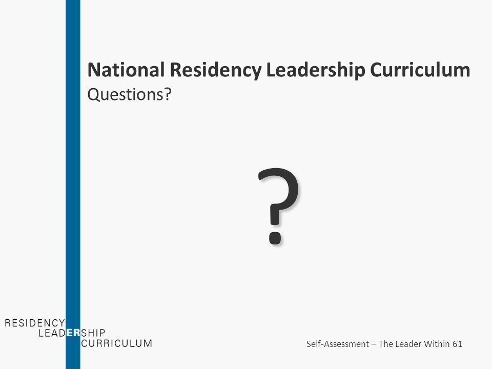 National Residency Leadership Curriculum Questions Self-Assessment – The Leader Within 61