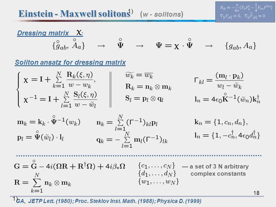 18 ( w - solitons ) Soliton ansatz for dressing matrix GA, JETP Lett.
