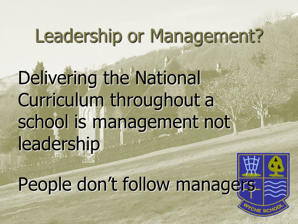 Leadership or Management.