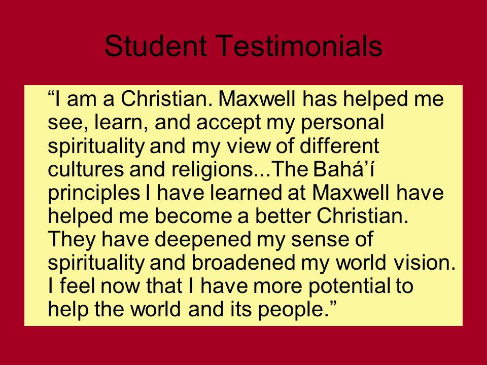 Student Testimonials I am a Christian.