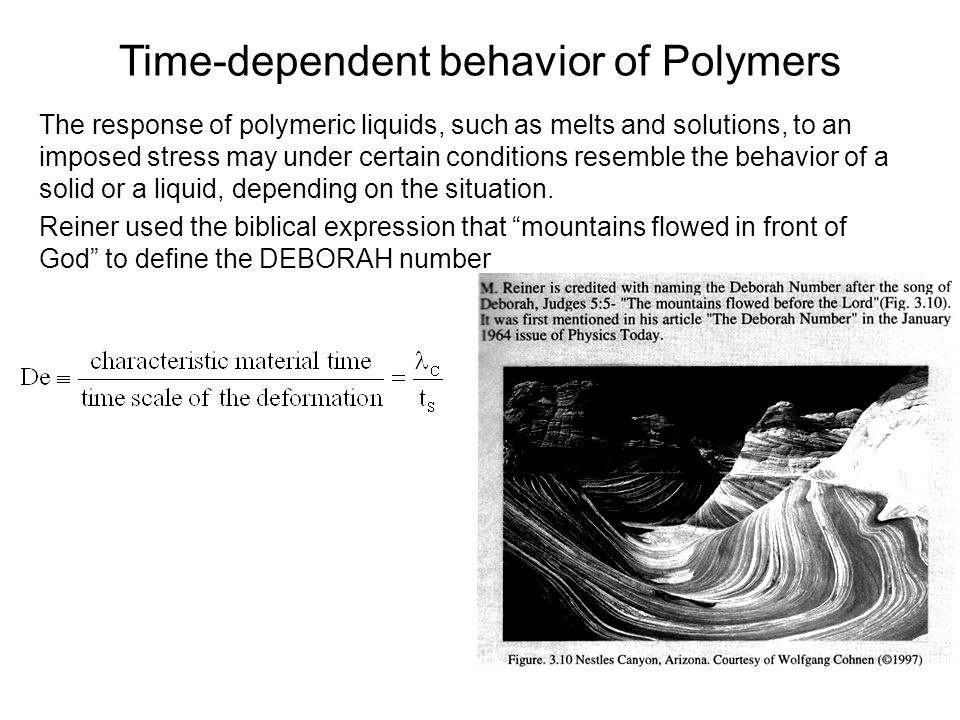 Time-dependent behavior of Polymers The response of polymeric liquids, such as melts and solutions, to an imposed stress may under certain conditions