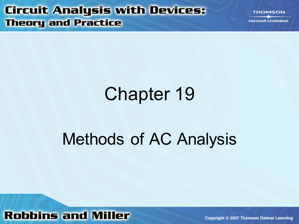 Chapter 19 Methods of AC Analysis