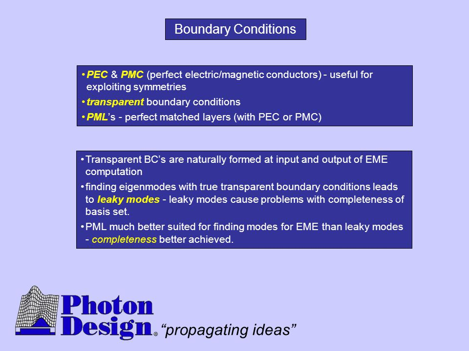 """propagating ideas"" Boundary Conditions PEC & PMC (perfect electric/magnetic conductors) - useful for exploiting symmetries transparent boundary condi"