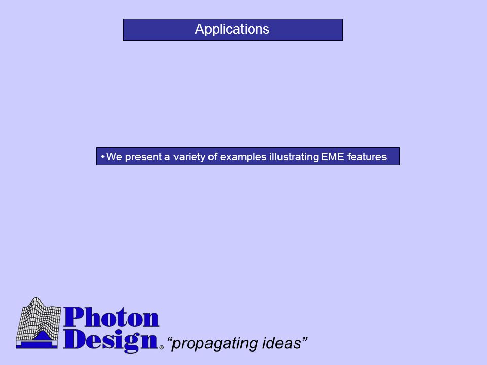 """propagating ideas"" Applications We present a variety of examples illustrating EME features"