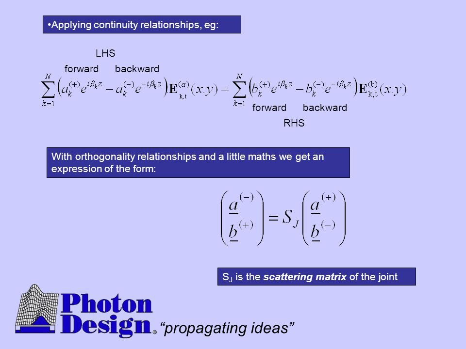 """propagating ideas"" forwardbackward forward LHS RHS Applying continuity relationships, eg: With orthogonality relationships and a little maths we get"