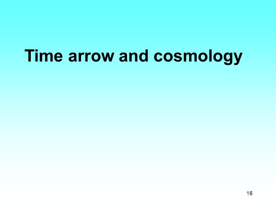 16 Time arrow and cosmology