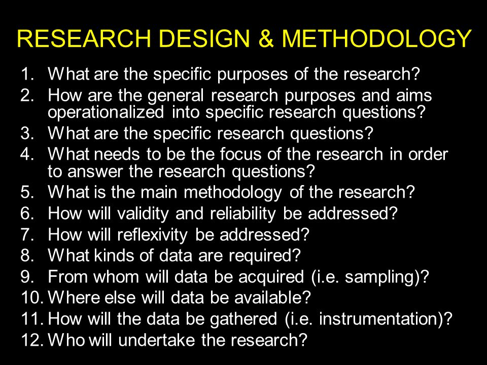 RESEARCH DESIGN & METHODOLOGY 1.What are the specific purposes of the research.