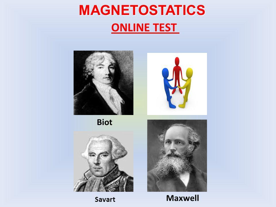MAGNETOSTATICS ONLINE TEST Biot Maxwell Savart
