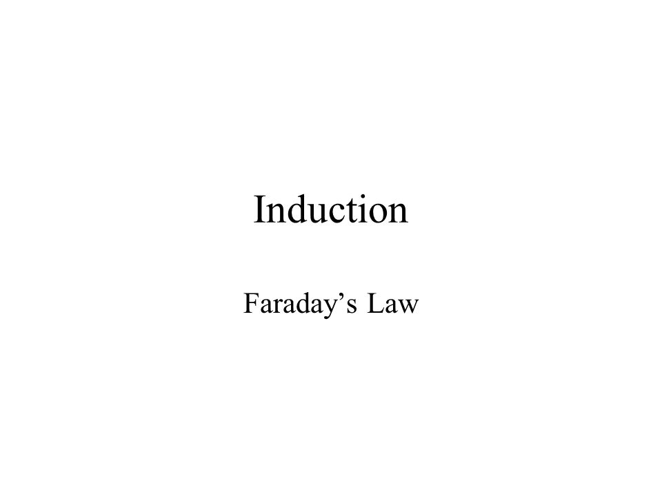 Induction Faraday's Law