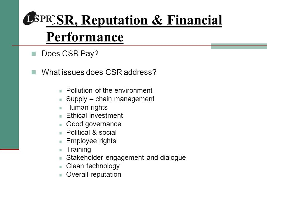 CSR, Reputation & Financial Performance Does CSR Pay.