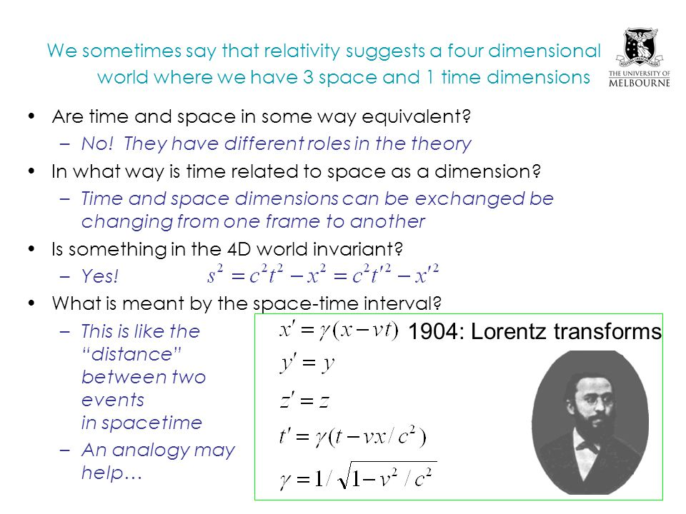 We sometimes say that relativity suggests a four dimensional world where we have 3 space and 1 time dimensions Are time and space in some way equivalent.
