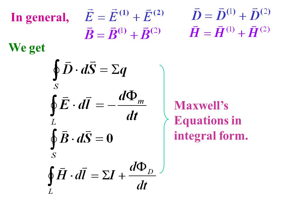 In general, We get Maxwell's Equations in integral form.