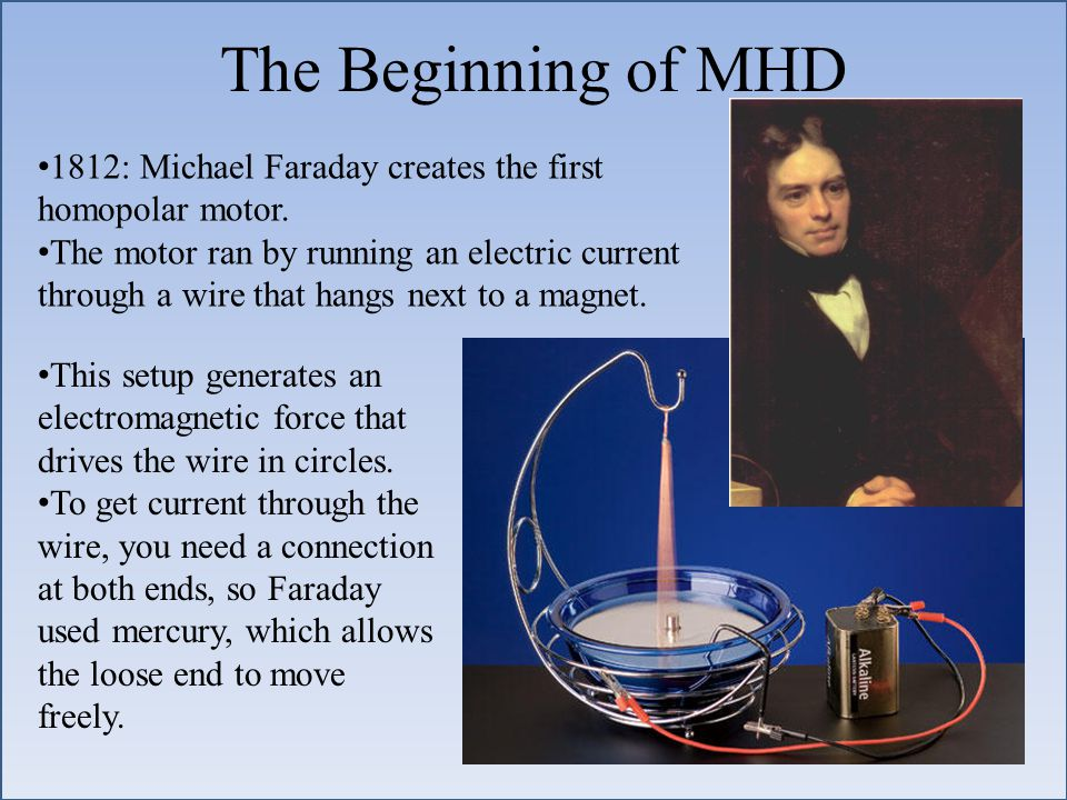 The Beginning of MHD This setup generates an electromagnetic force that drives the wire in circles.